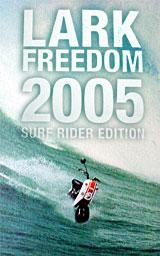 LARK FREEDOM 2005 Surf Rider Edition